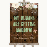 Rustic Floral Wood My Humans Are Getting Married Customised Wedding Sign