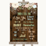 Rustic Floral Wood When I Tell You I Love You Customised Wedding Sign
