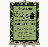 Sage Green Damask Have Your Cake & Eat It Too Customised Wedding Sign