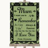 Sage Green Damask I Love You Message For Mum Customised Wedding Sign