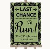 Sage Green Damask Last Chance To Run Customised Wedding Sign