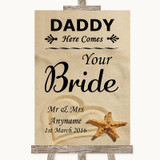 Sandy Beach Daddy Here Comes Your Bride Customised Wedding Sign