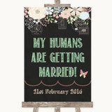 Shabby Chic Chalk My Humans Are Getting Married Customised Wedding Sign