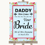 Shabby Chic Floral Daddy Here Comes Your Bride Customised Wedding Sign