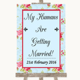 Shabby Chic Floral My Humans Are Getting Married Customised Wedding Sign