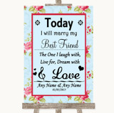 Shabby Chic Floral Today I Marry My Best Friend Customised Wedding Sign