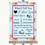 Shabby Chic Floral When I Tell You I Love You Customised Wedding Sign