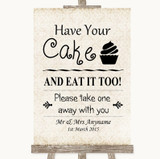 Shabby Chic Ivory Have Your Cake & Eat It Too Customised Wedding Sign