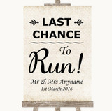 Shabby Chic Ivory Last Chance To Run Customised Wedding Sign