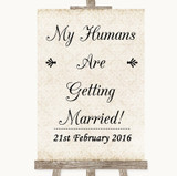 Shabby Chic Ivory My Humans Are Getting Married Customised Wedding Sign