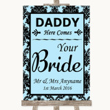 Sky Blue Damask Daddy Here Comes Your Bride Customised Wedding Sign