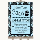 Sky Blue Damask Have Your Cake & Eat It Too Customised Wedding Sign