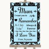 Sky Blue Damask I Love You Message For Mum Customised Wedding Sign