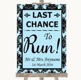 Sky Blue Damask Last Chance To Run Customised Wedding Sign