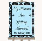 Sky Blue Damask My Humans Are Getting Married Customised Wedding Sign