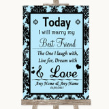 Sky Blue Damask Today I Marry My Best Friend Customised Wedding Sign
