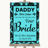 Tiffany Blue Damask Daddy Here Comes Your Bride Customised Wedding Sign