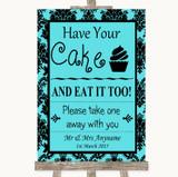 Tiffany Blue Damask Have Your Cake & Eat It Too Customised Wedding Sign