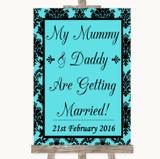 Tiffany Blue Damask Mummy Daddy Getting Married Customised Wedding Sign