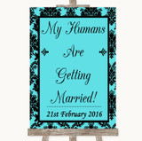Tiffany Blue Damask My Humans Are Getting Married Customised Wedding Sign