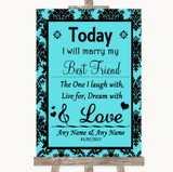 Tiffany Blue Damask Today I Marry My Best Friend Customised Wedding Sign