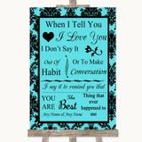 Tiffany Blue Damask When I Tell You I Love You Customised Wedding Sign