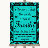 Turquoise Damask Choose A Seat We Are All Family Customised Wedding Sign