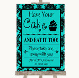 Turquoise Damask Have Your Cake & Eat It Too Customised Wedding Sign