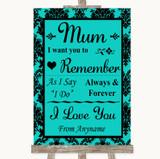 Turquoise Damask I Love You Message For Mum Customised Wedding Sign