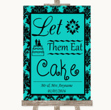Turquoise Damask Let Them Eat Cake Customised Wedding Sign