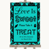 Turquoise Damask Love Is Sweet Take A Treat Candy Buffet Wedding Sign