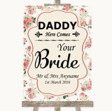 Vintage Roses Daddy Here Comes Your Bride Customised Wedding Sign
