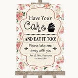 Vintage Roses Have Your Cake & Eat It Too Customised Wedding Sign