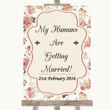 Vintage Roses My Humans Are Getting Married Customised Wedding Sign