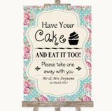 Vintage Shabby Chic Rose Have Your Cake & Eat It Too Customised Wedding Sign