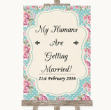 Vintage Shabby Chic Rose My Humans Are Getting Married Customised Wedding Sign