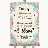 Vintage Shabby Chic Rose Today I Marry My Best Friend Customised Wedding Sign
