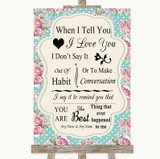 Vintage Shabby Chic Rose When I Tell You I Love You Customised Wedding Sign