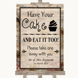Vintage Have Your Cake & Eat It Too Customised Wedding Sign