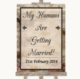 Vintage My Humans Are Getting Married Customised Wedding Sign
