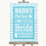 Winter Blue Daddy Here Comes Your Bride Customised Wedding Sign