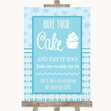 Winter Blue Have Your Cake & Eat It Too Customised Wedding Sign