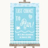 Winter Blue Last Chance To Run Customised Wedding Sign