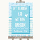 Winter Blue My Humans Are Getting Married Customised Wedding Sign