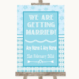 Winter Blue We Are Getting Married Customised Wedding Sign