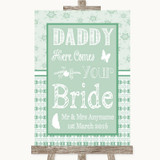 Winter Green Daddy Here Comes Your Bride Customised Wedding Sign