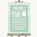 Winter Green Have Your Cake & Eat It Too Customised Wedding Sign
