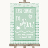 Winter Green Last Chance To Run Customised Wedding Sign