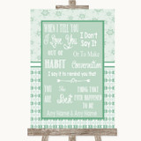 Winter Green When I Tell You I Love You Customised Wedding Sign