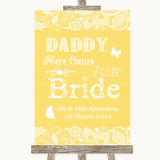 Yellow Burlap & Lace Daddy Here Comes Your Bride Customised Wedding Sign